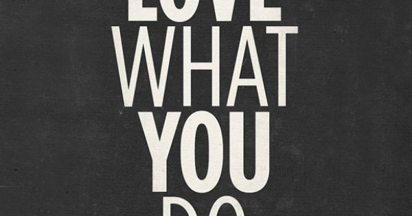 Inspirational Quotes poster - Love What You Do - Retro-style typography poster