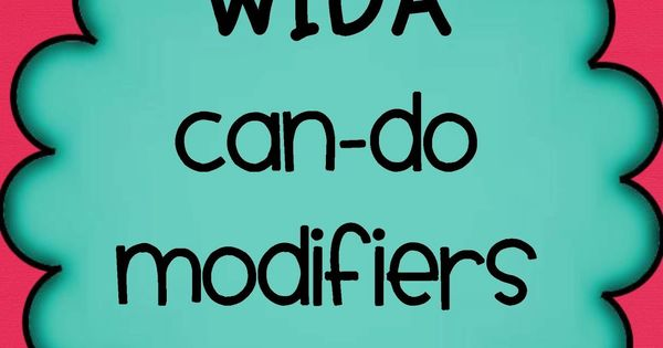 Reaching English Language Learners in the Mainstream Classroom: WIDA can-do modifiers grades