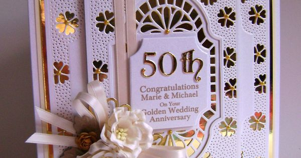 50th Wedding Anniversary Gift Ideas New Zealand : 50th Golden Wedding Anniversary Card using Creative Expressions / Sue ...