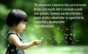 Resultado De Imagen Para Frases De Maria Montessori Sobre