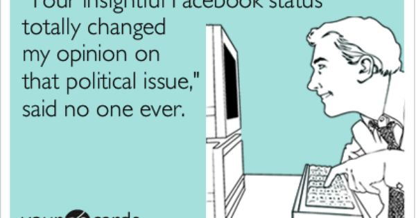 """Your insightful Facebook status totally changed my"