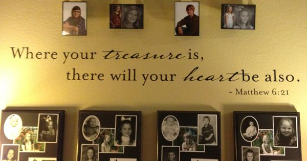 Where Your Treasure Is There Will Your Heart Be Also