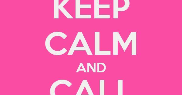 Re-pinned: #JustForMom KEEP CALM AND CALL MOM