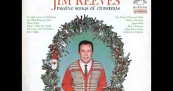 Christmas Song 12 Songs Jim Reeves 1923 1964 Youtube Jim Reeves Christmas Song Christmas Music Videos