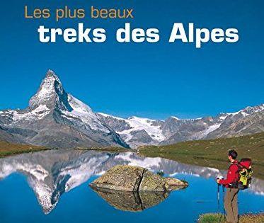 Telecharger Les Plus Beaux Treks Des Alpes Pdf Par Iris Kurschner Ralf Gantzhorn Telecharger Votre Fichier Ebook Maintenant