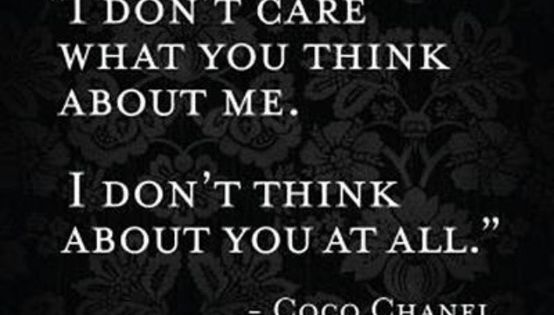 Well said, Coco Chanel