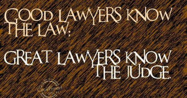 A Good Lawyer Quotes Google Search Lawyer Quotes Judge Quotes Twisted Quotes