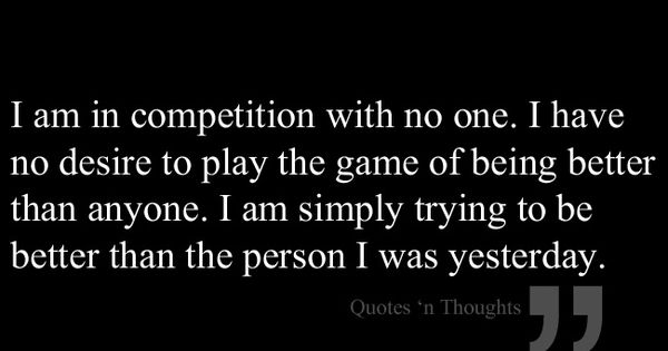 I Am In Competition With No One. I Have No Desire To Play