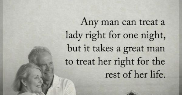 Any Man Can Treat A Lady Right For One Night, But It Takes