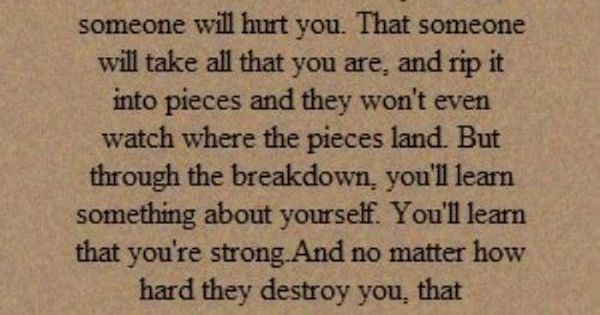 Once in your life someone will hurt you... Stay strong.