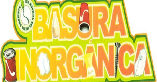 Residuos Solidos Inorganicos Community Google Basura Inorganica Basura Organica Basura