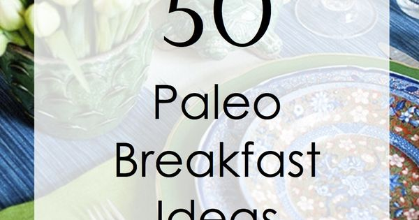 Paleo Pointers: 50 Breakfast Ideas paleo breakfast healthy breakfast health breakfast