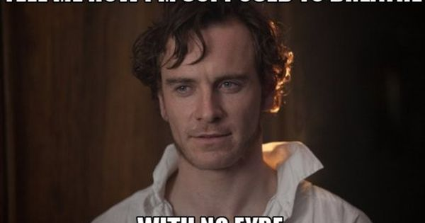 Ahh I love it! Michael Fassbender JaneEyre