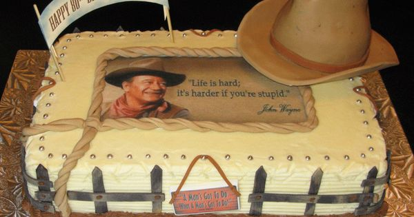 John Wayne Cake Cake Decorating Ideas Pinterest