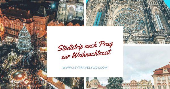 Weihnachtlicher Stadtetrip Nach Prag Weihnachtsmarkte Prag Stadt Prag Reiseblog