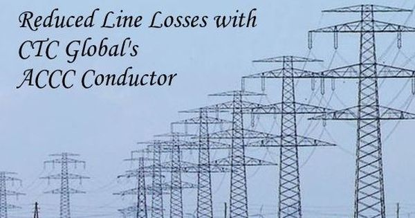 Install Accc Conductor That Are Offered At Ctc Global Yield The Benefits Like Reduced Line Losses And Much More Https Www Ctcglob Conductors Loss Global