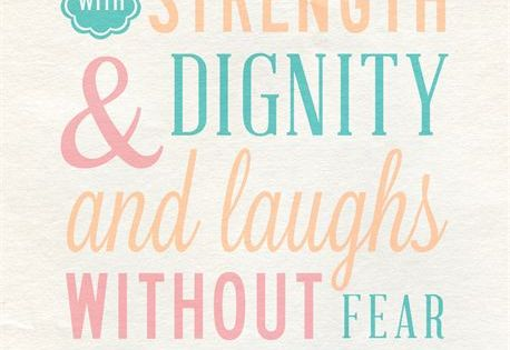 Proverbs 31:25...great quote for girl's room