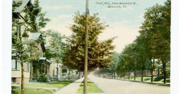 Park Avenue From Randolph Meadville Pennsylvania 1911 Postcard Park Hometown