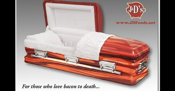 Words escape me >>> J's Bacon Coffin isn't actually made of bacon,