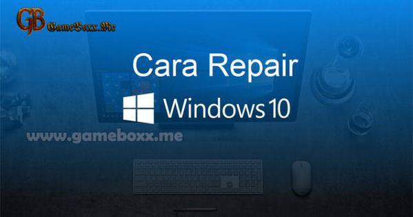 Cara Repair Windows 10 Di 2020 Windows 10 Windows Jendela