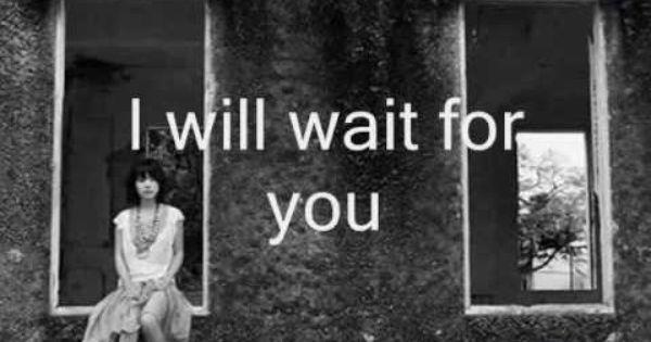 I will wait for you lyrics youtube