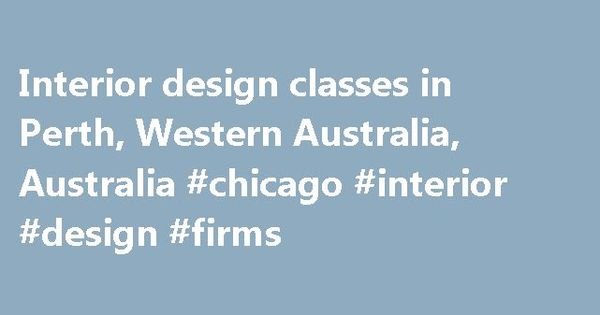 Interior Design Classes In Perth Western Australia Chicago Firms Designremmont