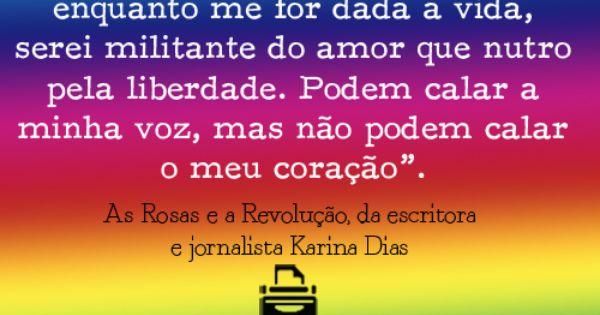 Resenha As Rosas E A Revolucao Karina Dias Com Imagens