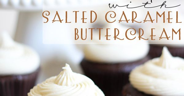 The Perfect Chocolate Cupcake with Salted Caramel Buttercream cupcakes cupcakerecipes cupcakeideas food
