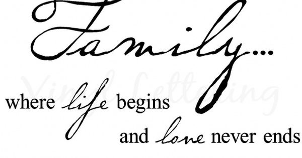 Family where life begins and love never ends Quote Wall Art Vinyl
