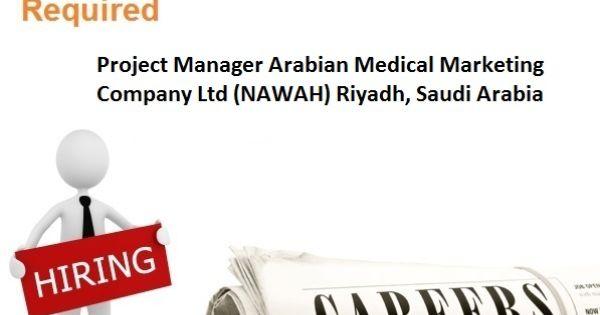 Required Project Manager Arabian Medical Marketing Company Ltd - staff accountant job description
