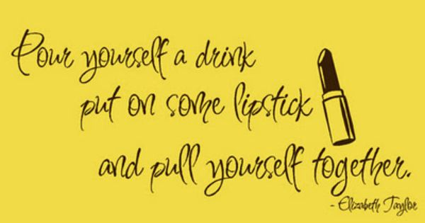 pour yourself a drink quote - Google Search