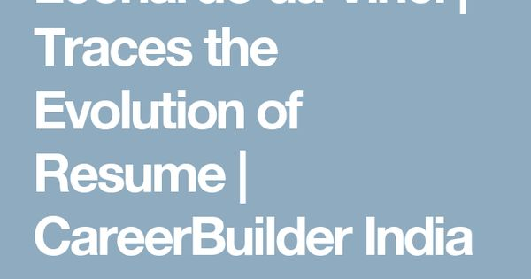 Leonardo da Vinci Traces the Evolution of Resume CareerBuilder - careerbuilder resume search