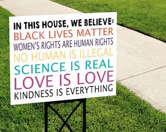 In This House We Believe Kindness Is Everything Yard Sign Etsy Yard Signs In This House We Outdoor Signs