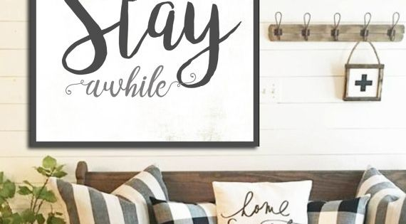 Stay awhile sign gift for her white farmhouse sign fixer for In fixer upper does the furniture stay