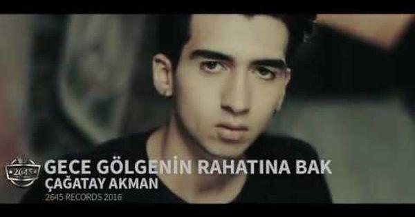 Gece Golgenin Rahatina Bak Cagatay Akman Official Video Youtube Sarkilar Videolar Muzik