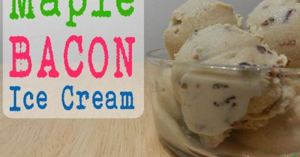 Bacon ice cream, Maple bacon and Bacon on Pinterest