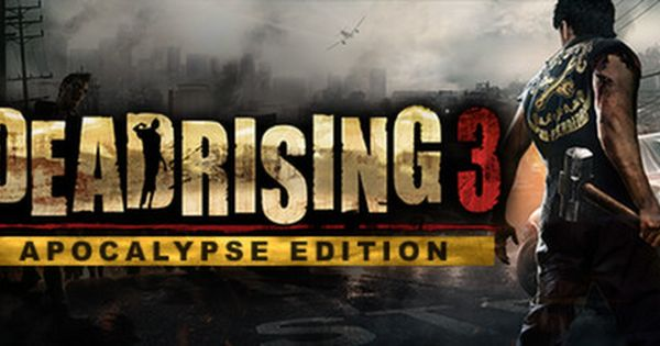 Save 70 On Dead Rising 3 Apocalypse Edition On Steam Dead Rising Dead Rising 3 Apocalypse