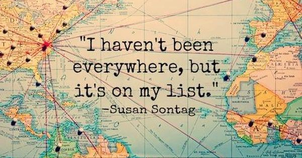 Traveling the world would be something I would like very much today