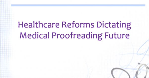 Healthcare Reforms Dictating Medical Proofreading Future Health