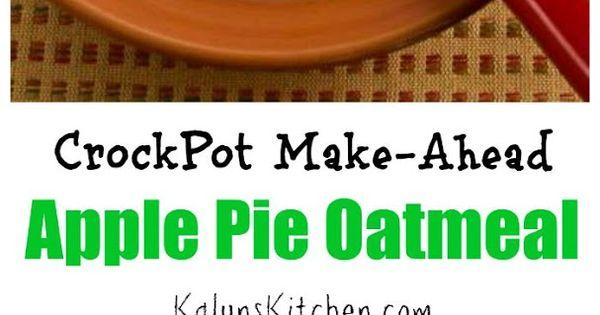 CrockPot Recipe For Make-Ahead Apple Pie Oatmeal Recipe — Dishmaps
