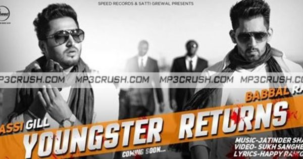 Youngster Returns Jassi Gill Babbal Rai Mp3 Song Download Video Lyrics Mp3 Song Download Mp3 Song Lyrics
