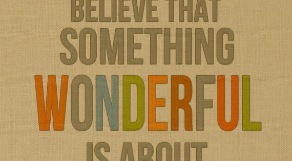 Believe wise words inspiration quote positivity
