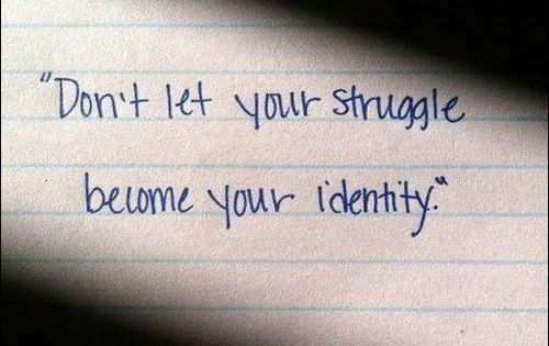 Don't let your struggle become your identity quote travel