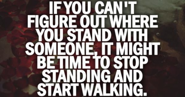 If you can't figure out where you stand...