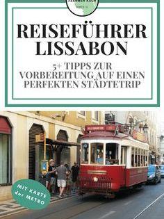 Stadtereise Lissabon Tipps Und Tricks Fur Eure Reise