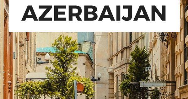 Mini Travel Guide Azerbaijan Azerbaijan Travel Travel Guide Travel Tips