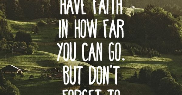 Positive quote: Take pride in how far you've come. Have ...