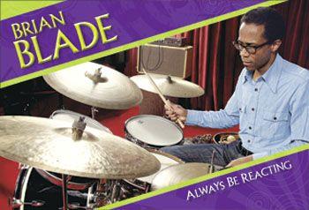Brian Blade Always Be Reacting Modern Drummer Praise Songs