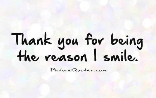 Thank you for being the reason I smile. Picture Quotes ...