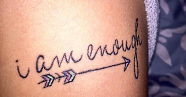 I Am Good Enough Tattoo i am enough tattoo - G...